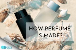 Nước hoa được tạo ra như thế nào?